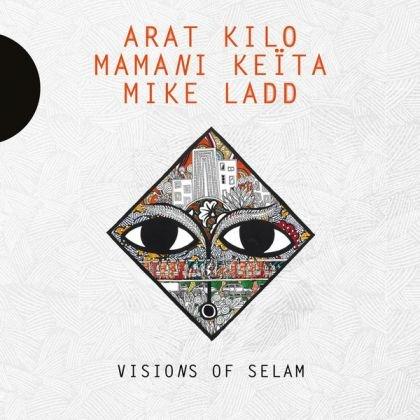 Arat Kilo, Mamani Keita, Mike Ladd - Visions Of Selam.jpg